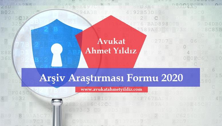 Arşiv Araştırması Formu 2020 - Av. Ahmet YILDIZ - Şanlıurfa Avukat