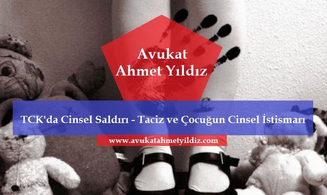 TCK'da Cinsel Saldırı - Taciz ve Çocuğun Cinsel İstismarı - Av. Ahmet YILDIZ - Şanlıurfa Avukat