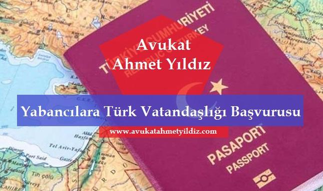 Yabancılara Türk Vatandaşlığı Başvurusu - Av. Ahmet YILDIZ - Şanlıurfa Avukat