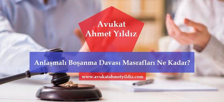 Anlaşmalı Boşanma Davası Masrafları Ne Kadar Av. Ahmet YILDIZ - Şanlıurfa Avukat