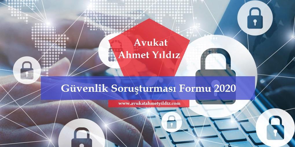Güvenlik Soruşturması Formu 2020 - Av. Ahmet YILDIZ - Şanlıurfa Avukat