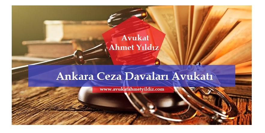 Ankara Ceza Davaları Avukatı - Avukat Ahmet Yıldız - Ankara Avukatı